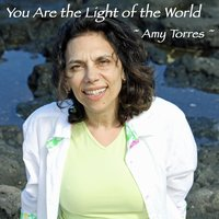 You Are the Light of the World — Amy Torres