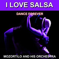 I Love Salsa (Dance Forever) — Mozortilo and His Orchestra