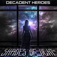 Shades of Light - Single — Decadent Heroes