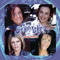 Jesse Hold On — B*Witched