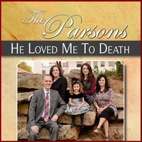 He Loved Me to Death — The Parsons