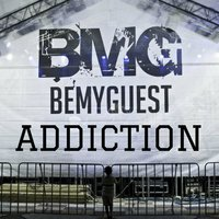 Addiction — Be My Guest