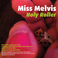 Holy Roller - Single — Adam Gibbs, Miss Melvis, Joshua Patten, Miss Melvis, Adam Gibbs, Joshua Patten