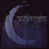 Midnight in Moscow — Kenny Ball and his Jazzmen