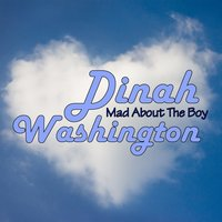 Mad About The Boy — Dinah Washington