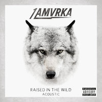 Raised In The Wild — 1 AMVRKA