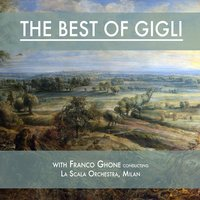 The Best of Gigli — Beniamino Gigli, La Scala Orchestra, Milan, Franco Ghone, Руджеро Леонкавалло
