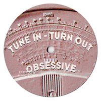 Tune In - Turn Out — Obsessive