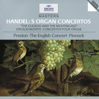 Handel: 5 Organ Concertos HWV 290, 295, 308, 309, 310 — Simon Preston, The English Concert, Trevor Pinnock