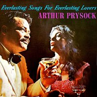 Everlasting Songs for Everlasting Lovers — Arthur Prysock