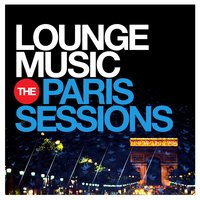 Lounge Music - The Paris Sessions — сборник