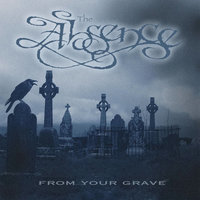 From Your Grave — The Absence