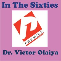 In the Sixties — Dr. Victor Olaiya
