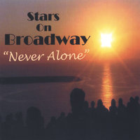 Never Alone — Stars On Broadway