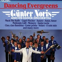 DANCING EVERGREENS - Günter Noris and his Orchestera — Günter Noris