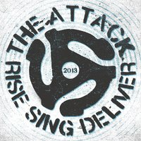 Rise Sing Deliver — The Attack