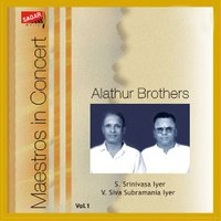 Maestro in Concert - Alathur Brothers, Vol. 1 — Alathur Brothers