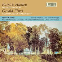 Hadley: The Trees so High - Finzi: Intimations of Immortality — Sir Thomas Allen, Ian Partridge, Gerald Finzi, New Philharmonic Orchestra, Patrick Hadley, New Philharmonic Orchestra|Thomas Allen|Ian Partridge