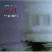 Make Up Your Mind — SWELL