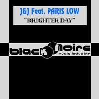 Brighter Day — J&J, Paris Low