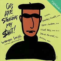 Cats Are Stealing My $hit! — Stanley Cowell, Warren Smith, Chief Bey, Amirou Willingham, Kent Jordan