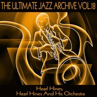 The Ultimate Jazz Archive, Vol. 18 — Hearl Hines