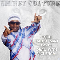 True Rasta Man Don't Deal With Violence — Shiney Culture