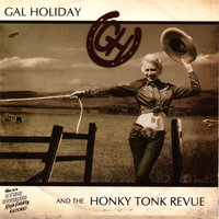 Gal Holiday And The Honky Tonk Revue — Gal Holiday And The Honky Tonk Revue