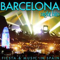 Barcelona Night Hits. Fiesta and Music in Spain — сборник