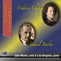 Chopin and Barber Cello Sonatas — John Michel and Lisa Bergman