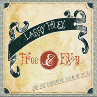 Free & Easy — Larry Foley