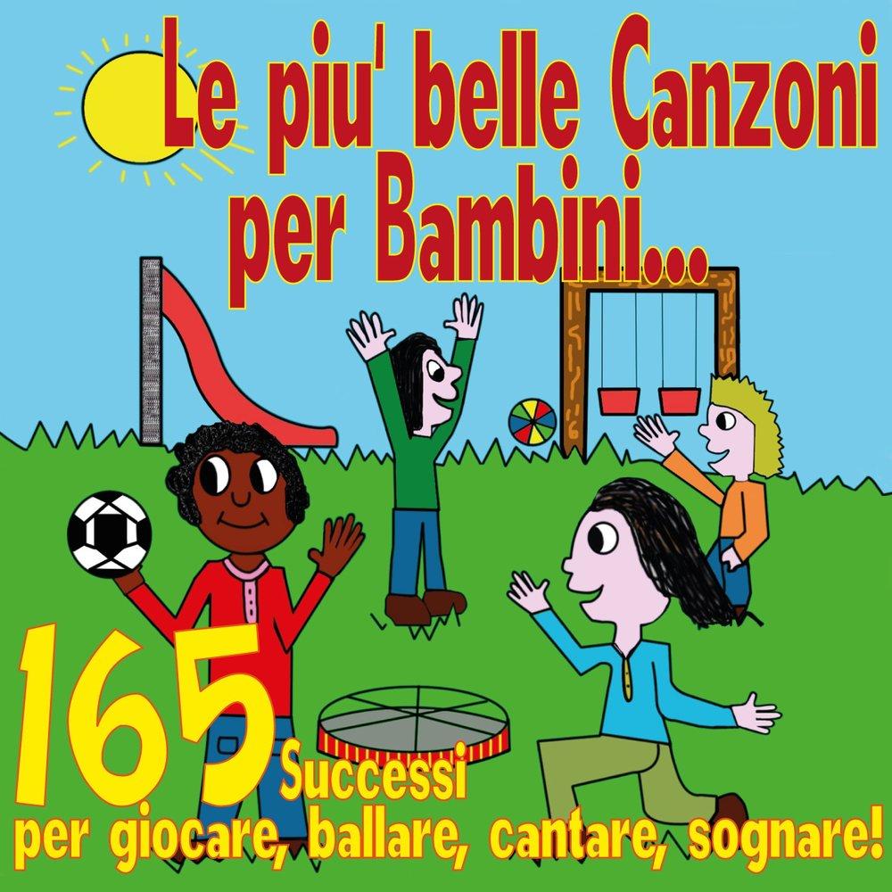 Le Più Belle Canzoni Per Bambini 165 Successi Per Giocare Ballare