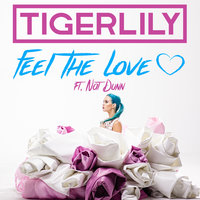Feel The Love — Tigerlily, Nat Dunn
