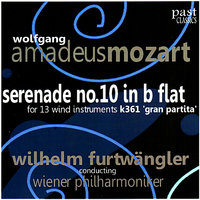 "Mozart: Serenade No. 10 in B-Flat for 13 Wind Instruments, K. 361 - ""Gran Partita"" — Вольфганг Амадей Моцарт, Wiener Philharmoniker, Wilhelm Furtwängler"