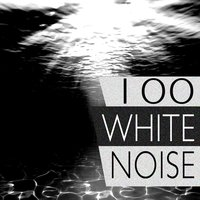 100 White Noise — White Noise Therapy