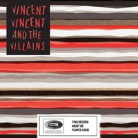On My Own — Vincent Vincent And The Villains