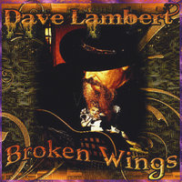 Broken Wings — Dave Lambert