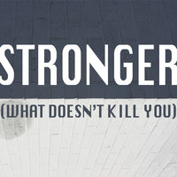 Stronger (What Doesn't Kill You) - Single — Hit Masters