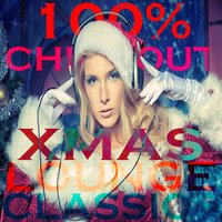 100% Chill Out Xmas Lounge Classic — сборник