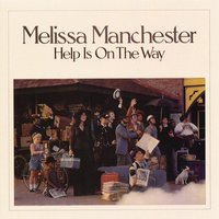 Help Is On the Way — Melissa Manchester