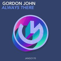 Always There — GORDON JOHN