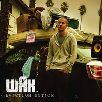 Eviction Notice — Wax