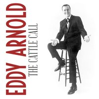 The Cattle Call — Eddy Arnold