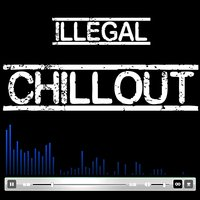 Illegal Chill Out — сборник