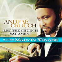 Let The Church Say Amen (feat. Marvin Winans) — Andrae Crouch