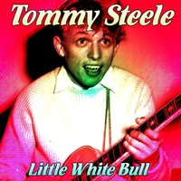 Little White Bull — Tommy Steele