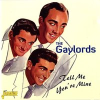 Tell Me You're Mine — The Gaylords