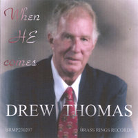 When He Comes — Drew Thomas