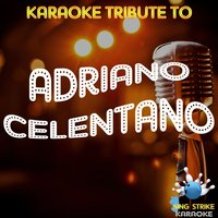 Tribute to Adriano Celentano — Sing Strike