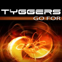 Go For — Tyggers